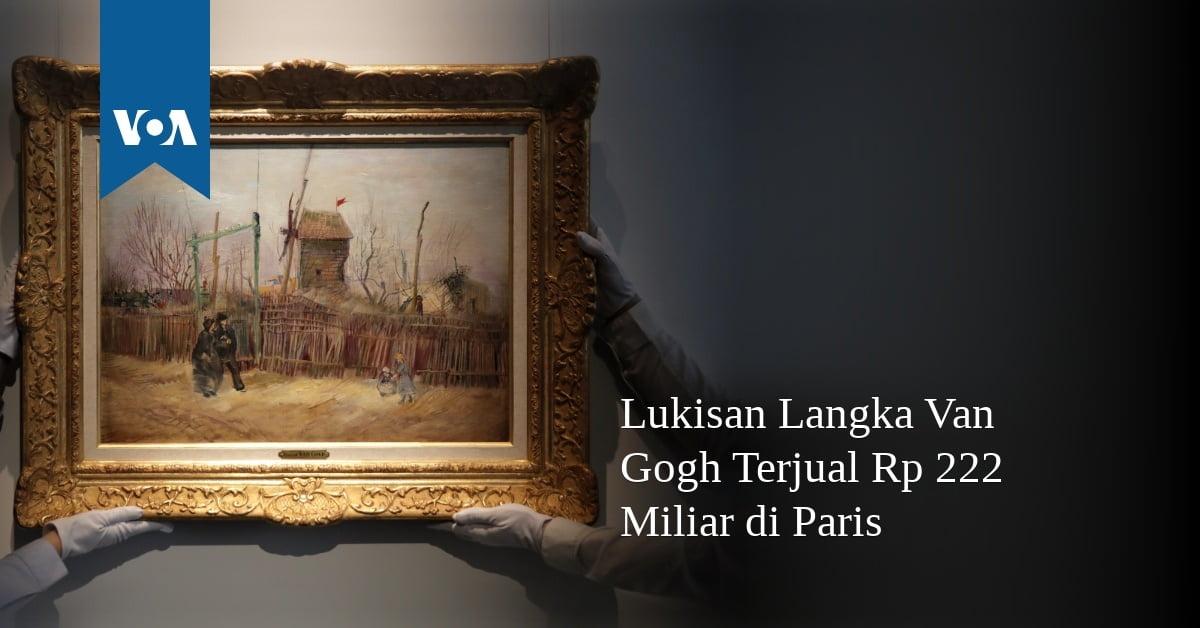 Lukisan Langka Van Gogh Terjual Rp 222 Miliar di Paris