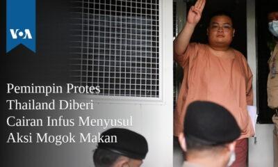 Pemimpin Protes Thailand Diberi Cairan Infus Menyusul Aksi Mogok Makan